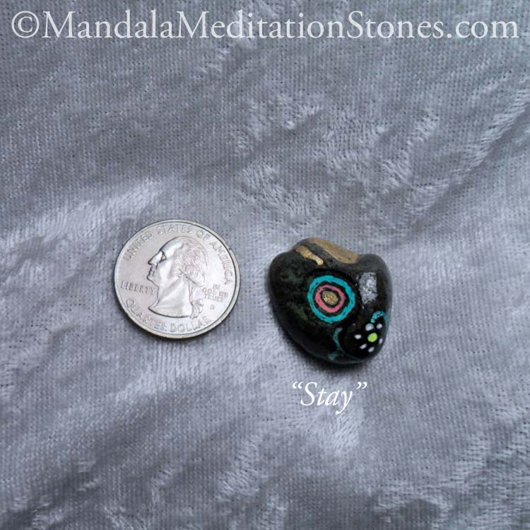 Stay - Mindfulness Stone - Hand Painted Stone - The Mandala Lady